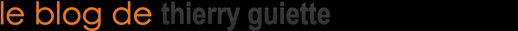 Le blog de Thierry GUIETTE